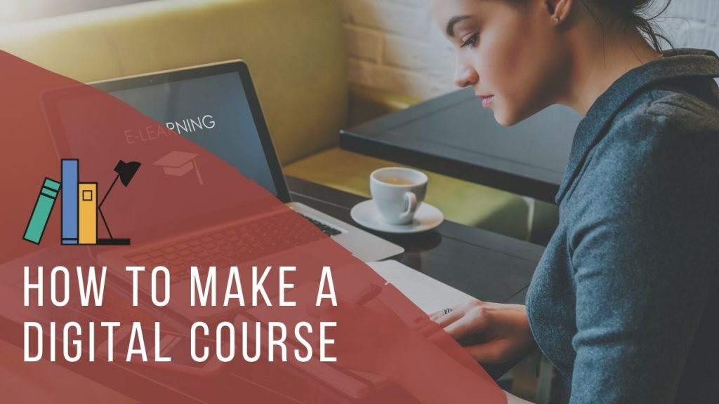 How to Make A Digital Course