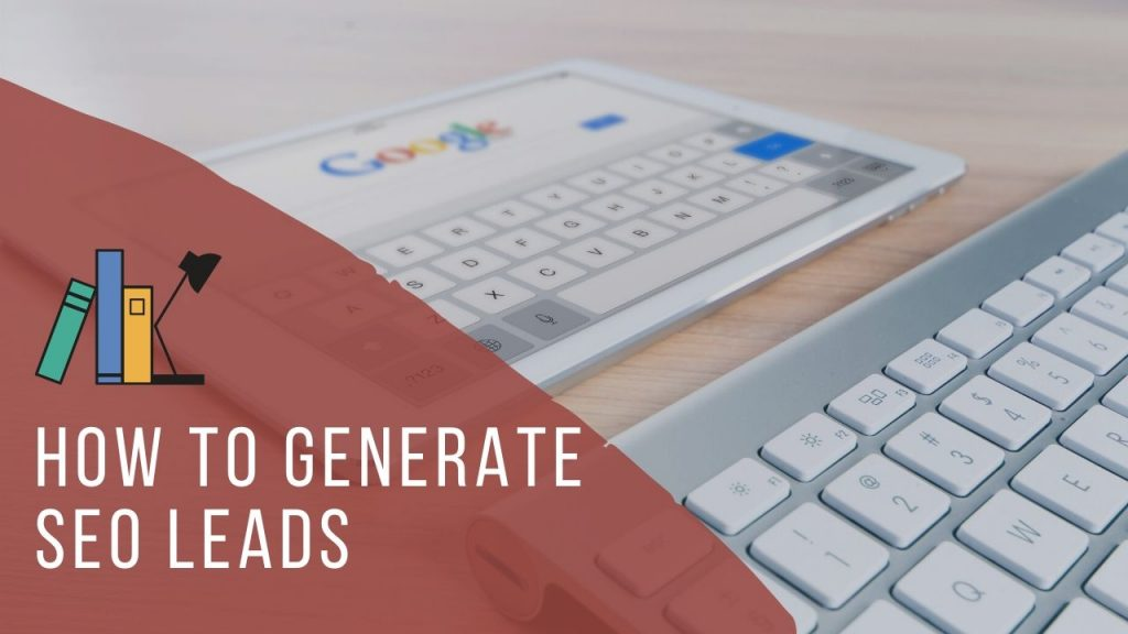 How To Generate SEO Leads